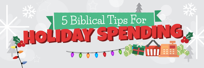5 Biblical Tips For Holiday Spending Infographic