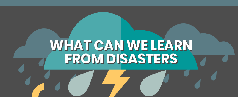 What Can We Learn From Disasters (Infographic)