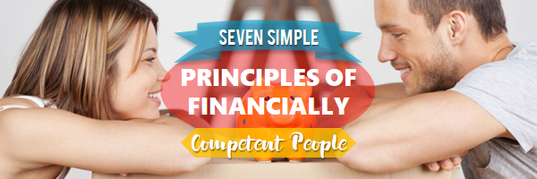 7 Simple Principles of Financially Competent People