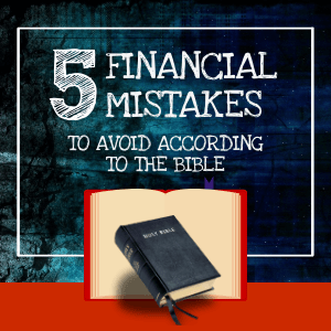 Infographic-Five-Financial-Mistakes-To-Avoid-According-To-The-Bible_thumbnail