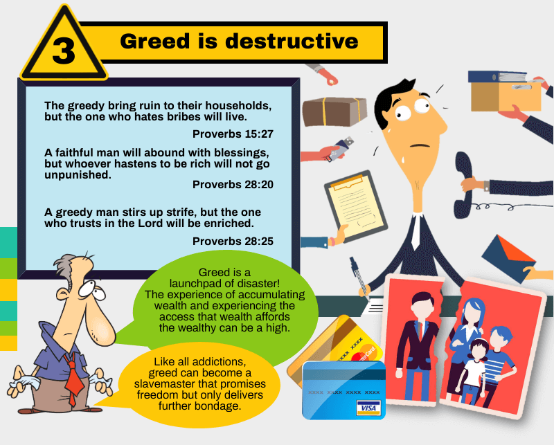 Greed is destructive