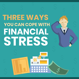 3 Ways You Can Cope With Financial Stress - 300x300
